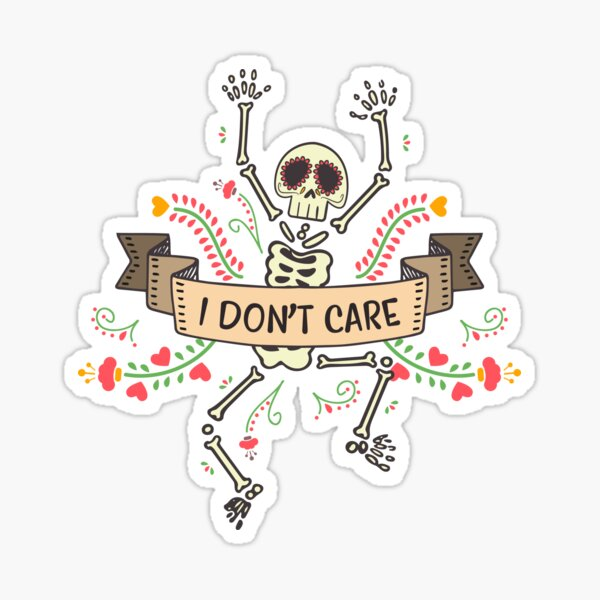 Death? I don't care. Sticker