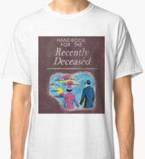 recentely deceased Classic T-Shirt