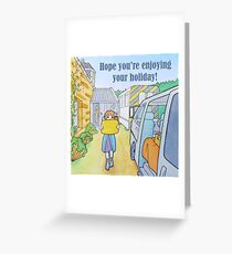 Hope you're enjoying your holiday! Greeting Card