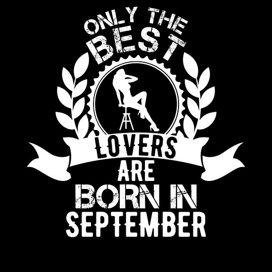 Best Lovers Are Born In September Birthday Shirt Gift By Go4more Shirts