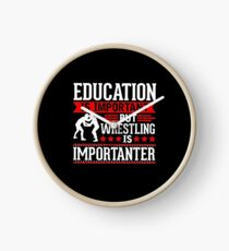 Education is important but wrestling is importanter Funny Clock