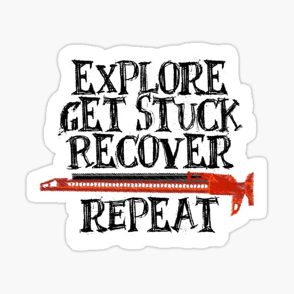 Explore, Get Stuck, Recover, Repeat Sticker