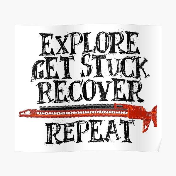 Explore, Get Stuck, Recover, Repeat Poster