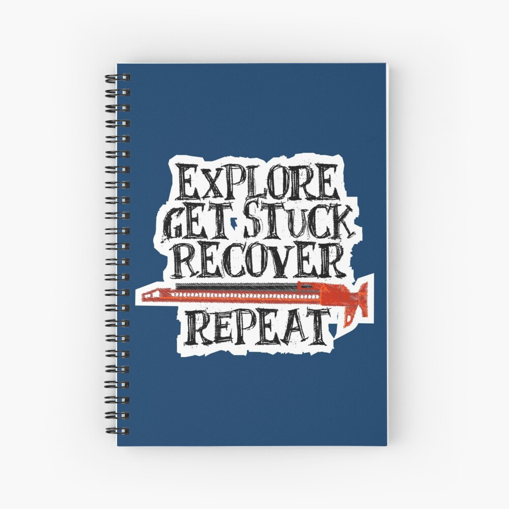 Explore, Get Stuck, Recover, Repeat Spiral Notebook