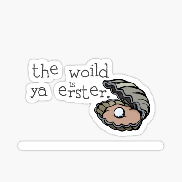 the woild is ya erster - newsies Sticker