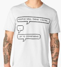 Up to something Men's Premium T-Shirt