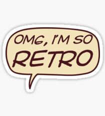 OMG, I'm so retro. Sticker