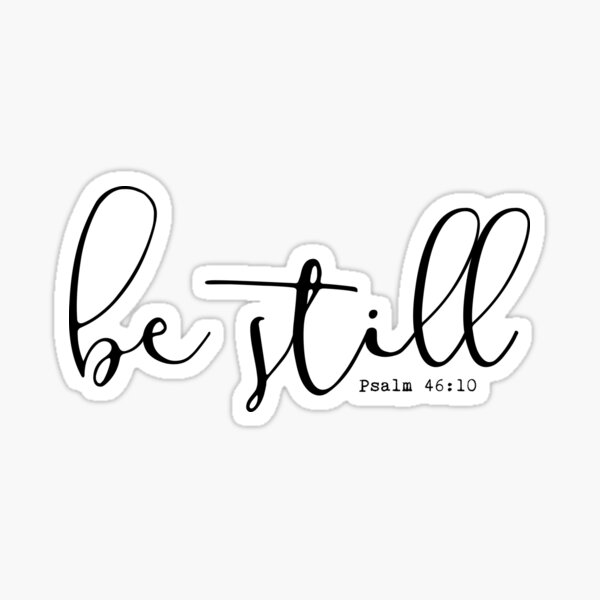 Christian Quote – Be Still Sticker