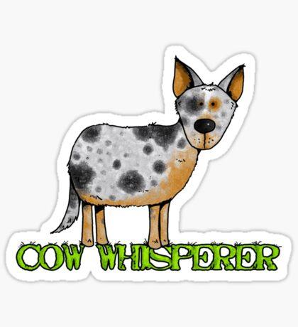 cow whisperer (blue heeler) Sticker