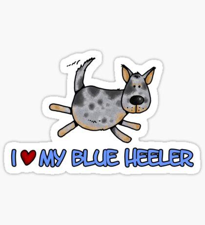 I love my blue heeler Sticker