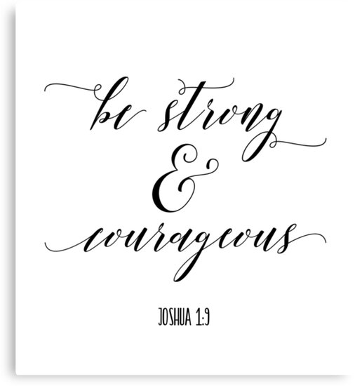Bible Verse Be Strong And Courageous Canvas Prints By Walk By