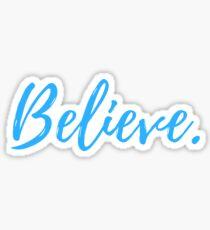 BELIEVE STICKER  Sticker