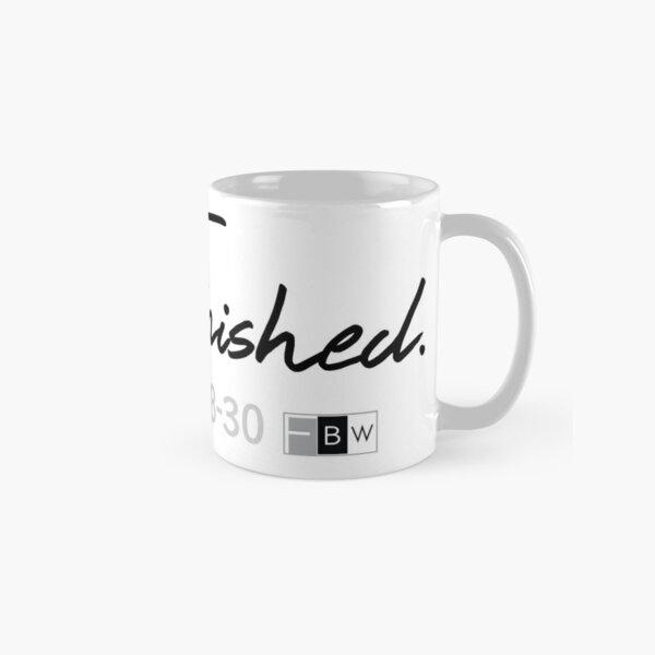 IT IS FINISHED. John 19:28-30 Classic Mug