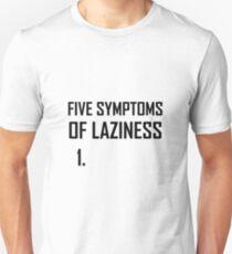 Five Symptoms Laziness T-Shirt