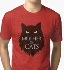 Game Of Thrones - Mother of cats Tri-blend T-Shirt