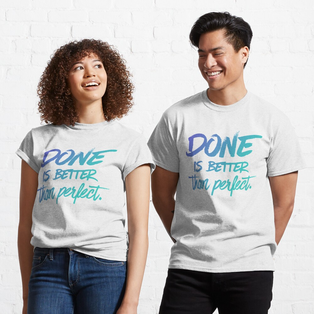 Done is better than perfect - Ombre Classic T-Shirt
