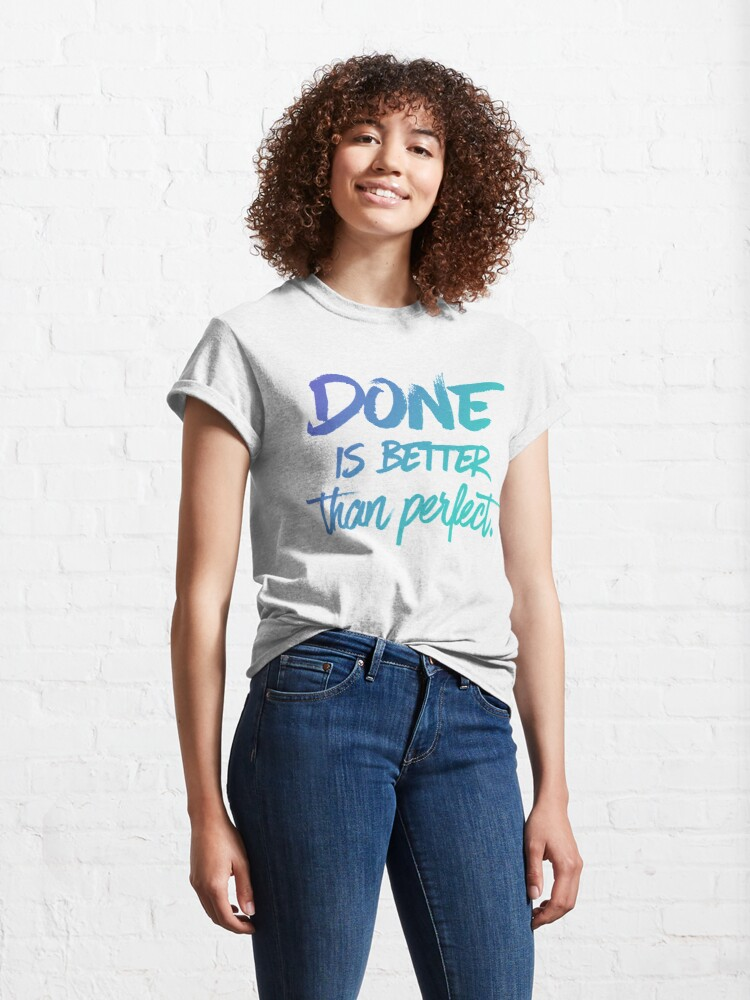 Alternate view of Done is better than perfect - Ombre Classic T-Shirt