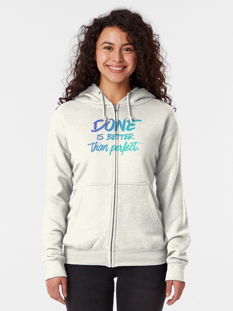 Alternate view of Done is better than perfect - Ombre Zipped Hoodie