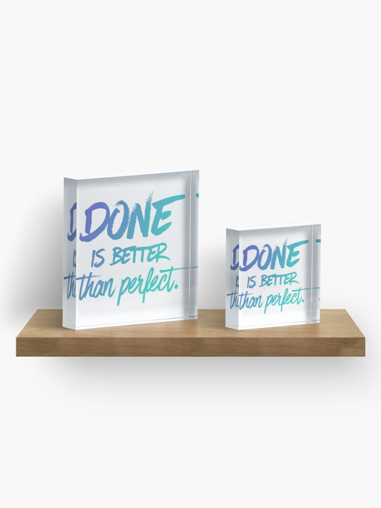 Alternate view of Done is better than perfect - Ombre Acrylic Block