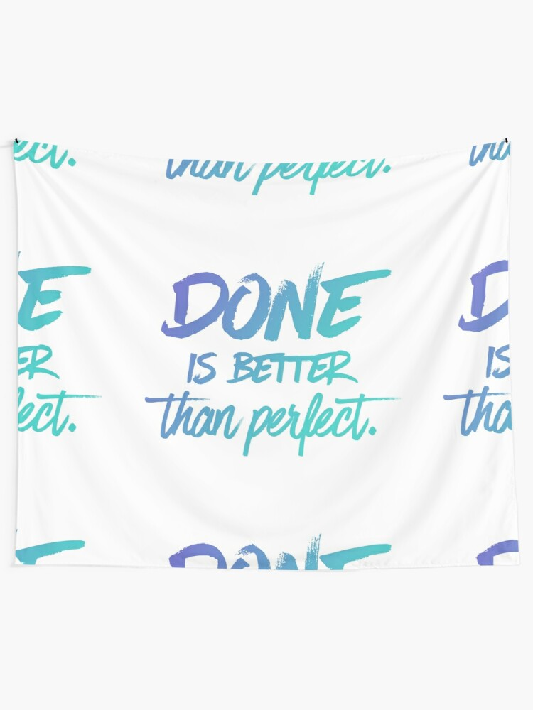 Alternate view of Done is better than perfect - Ombre Tapestry