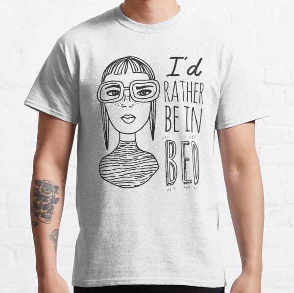 I'd rather be in bed - Ink Illustration Classic T-Shirt