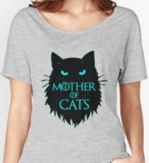 Mother Of Cats - GOT Women's Relaxed Fit T-Shirt