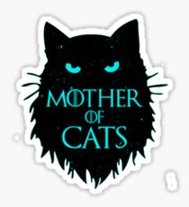 Mother Of Cats - GOT Sticker