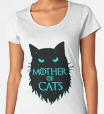 Mother Of Cats - GOT Women's Premium T-Shirt