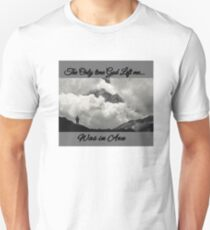 The only time God left me was in Awe Unisex T-Shirt