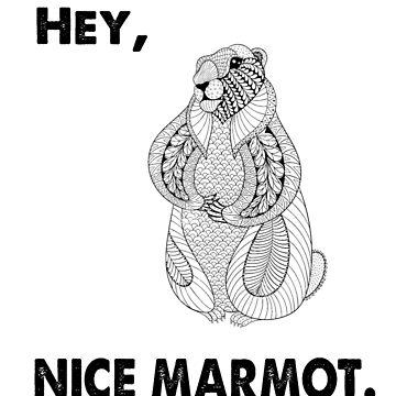 Hey, Nice Marmot- Big Lebowski Quote by HouseofDaze