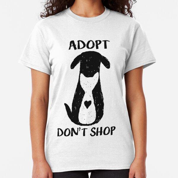 Adopt don't shop Classic T-Shirt