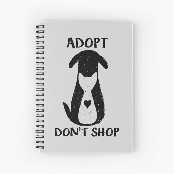 Adopt don't shop Spiral Notebook