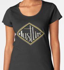 Hustlin' Women's Premium T-Shirt