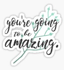youre going to be amazing Sticker