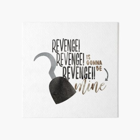Once Upon A Time Musical -  Revenge Is Gonna Be Mine Art Board Print