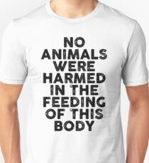vegan - no animals were harmed in the feeding of this body T-Shirt