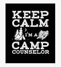 Keep Calm I'm A Camp Counselor Photographic Print