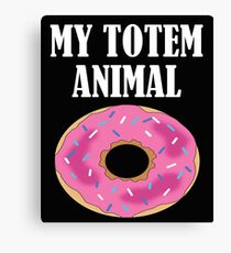 Funny My Totem Animal Is A Donut Design Canvas Print