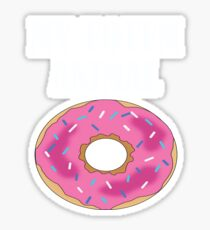 Funny My Totem Animal Is A Donut Design Sticker