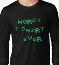 Worst t-shirt ever Long Sleeve T-Shirt