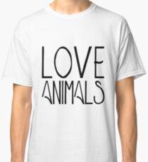 Love Animals | Animal Rights Classic T-Shirt