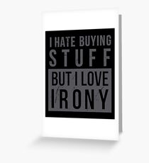 Ironic Consumer Greeting Card