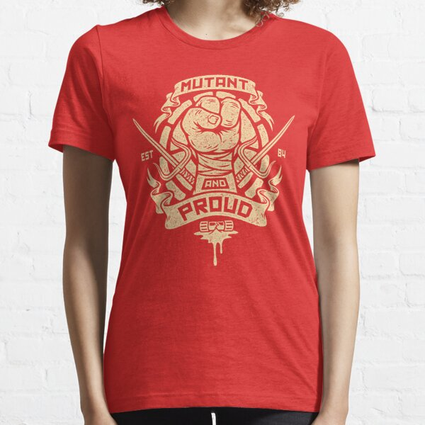 Mutant and Proud! (Raph) Essential T-Shirt