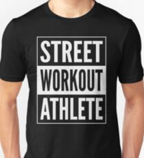 58be46d6 Street Workout Athlete - White Design for Calisthenics People Slim Fit T- Shirt