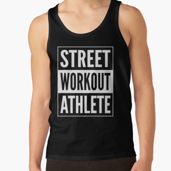 Street Workout Athlete - White Design for Calisthenics People Tank Top