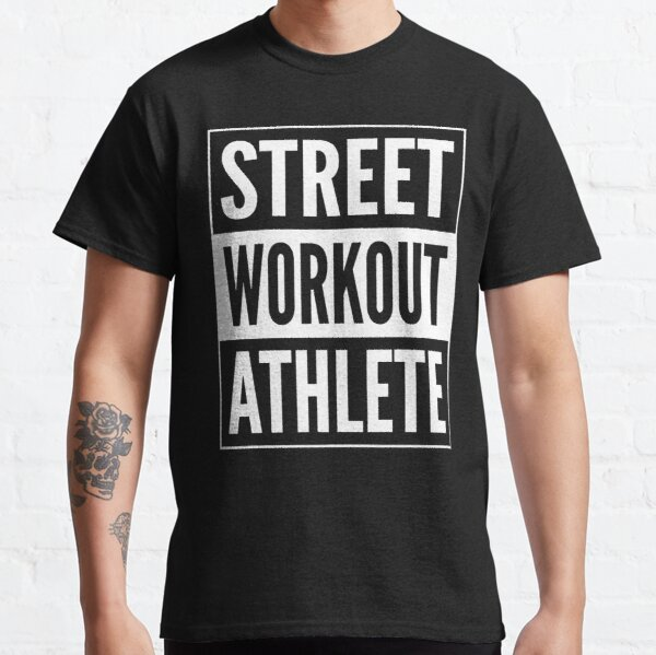 Street Workout Athlete - White Design for Calisthenics People Classic T-Shirt