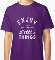 Enjoy the Little Things - Lifestyle Classic T-Shirt