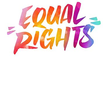 LGBT Equal Rights! by joemurrayphunk