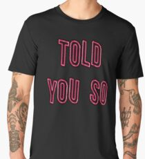 Told You So - Black Men's Premium T-Shirt