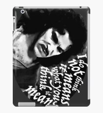 I do not think it means.... iPad Case/Skin